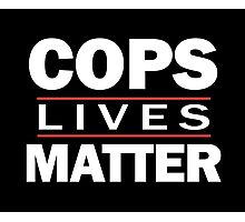 COPS LIVES MATTER. Chicago T-Shirt Photographic Print
