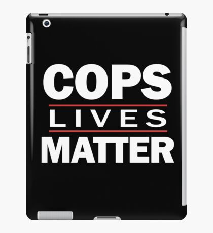 COPS LIVES MATTER. Chicago T-Shirt iPad Case/Skin