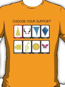 Choose your Support T-Shirt