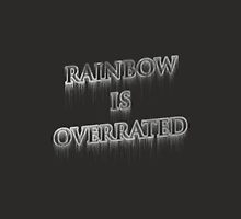 Rainbow is overrated by psycoroad