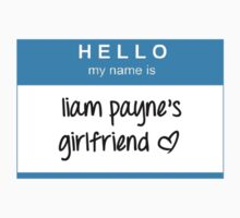 Hello My Name Is Liam Payne's Girlfriend T-Shirt by dream--catch3r