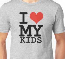 I love my kids Unisex T-Shirt