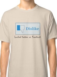 Looked better on Facebook Classic T-Shirt