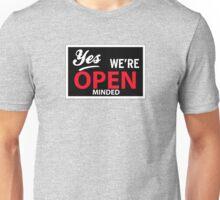 Yes we are open minded Unisex T-Shirt