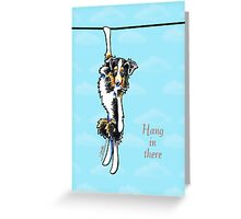 Australian Shepherd Hang in There Encouragement Card Greeting Card