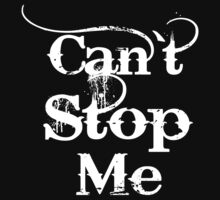 CAN'T STOP ME by mcdba
