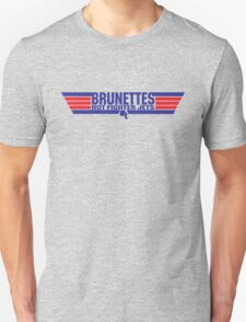 Brunettes not Fighter Jets T-Shirt