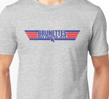 Brunettes not Fighter Jets Unisex T-Shirt