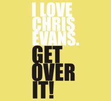 I love Chris Evans. Get over it! Kids Clothes