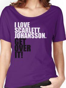 I love Scarlett Johansson. Get over it! Women's Relaxed Fit T-Shirt