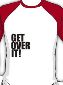 I love Jeremy Renner. Get over it! T-Shirt