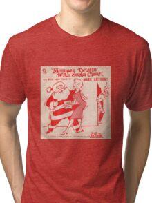 Twistin' With  Santa Tri-blend T-Shirt