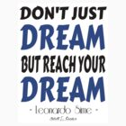 Reach your dream ....  by RCClothing