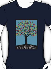 More trees... T-Shirt