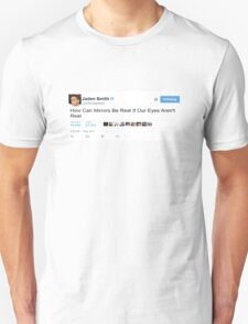 """Jaden Smith """"How Can Mirrors..."""" T-Shirt"""