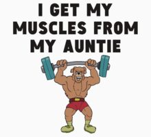 I Get My Muscles From My Auntie One Piece - Short Sleeve