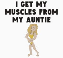 I Get My Muscles From My Auntie Baby Tee
