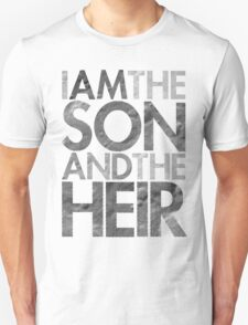 I Am The Son & The Heir T-Shirt