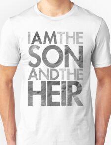 I Am The Son & The Heir Unisex T-Shirt