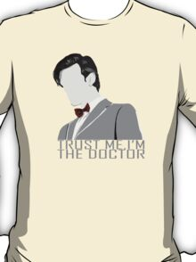 Trust Me,I'm The Doctor T-Shirt