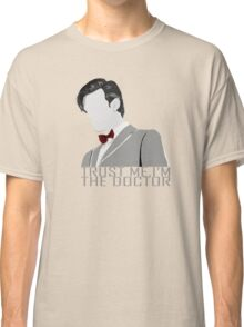 Trust Me,I'm The Doctor Classic T-Shirt