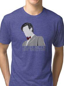 Trust Me,I'm The Doctor Tri-blend T-Shirt