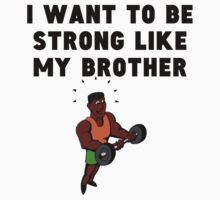 I Want To Be Strong Like My Brother Baby Tee
