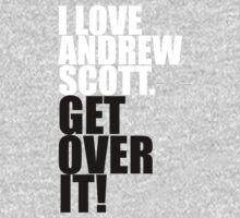 I love Andrew Scott. Get over it! One Piece - Short Sleeve