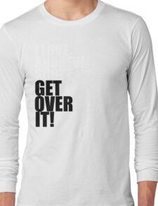 I love Andrew Scott. Get over it! Long Sleeve T-Shirt