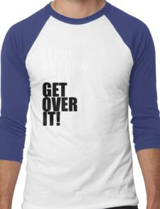 I love Andrew Scott. Get over it! Men's Baseball ¾ T-Shirt