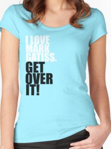 I love Mark Gatiss. Get over it! Women's Fitted Scoop T-Shirt