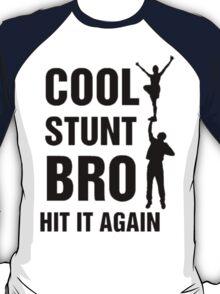 Cool Stunt Bro T-Shirt