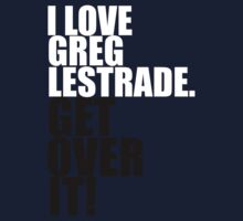 I love Greg Lestrade. Get over it! One Piece - Long Sleeve