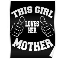 this girl loves her mother Poster