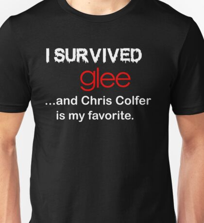 I survived glee...and Chris Colfer is my favorite. Unisex T-Shirt