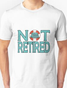 Young Cruiser-Not Retired T-Shirt