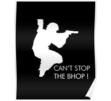Can't stop the bhop ! Poster