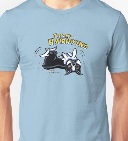 Boston Terrier :: Totally Hairifying Unisex T-Shirt