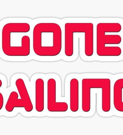 Gone Sailing T-Shirt Sail Clothing Sticker Sticker