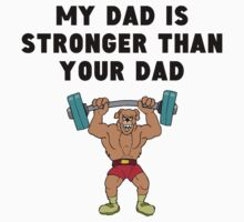 My Dad Is Stronger Than Your Dad Baby Tee