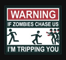 Warning If Zombies Chase Us I'm Tripping You Kids Clothes