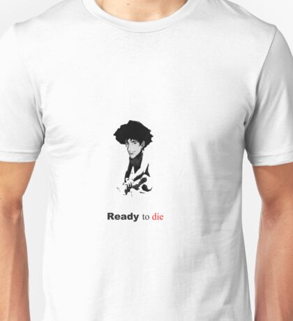 The Notorious Spike - Ready to die  Unisex T-Shirt