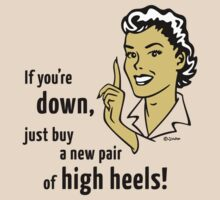 If You're Down, Just Buy A New Pair Of High Heels! by MrFaulbaum