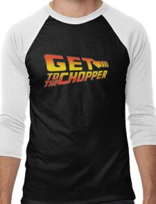 GET TO THE CHOPPER!! Men's Baseball ¾ T-Shirt