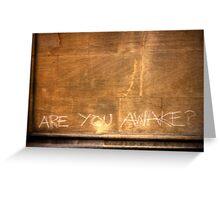 Are you awake? Greeting Card