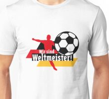 Wir sind Weltmeister! (Germany) Unisex T-Shirt