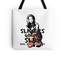 A Slayers' Gonna Slay Tote Bag