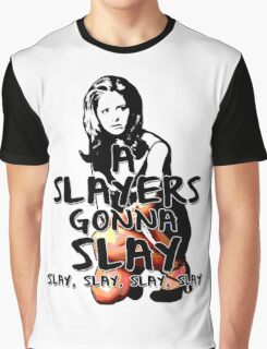 A Slayers' Gonna Slay Graphic T-Shirt