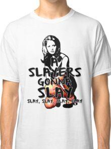A Slayers' Gonna Slay Classic T-Shirt