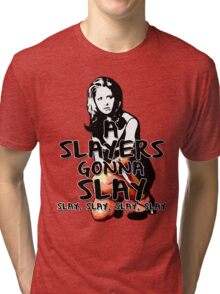 A Slayers' Gonna Slay Tri-blend T-Shirt